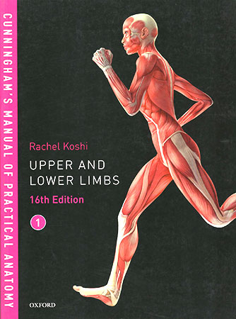 Cunningham's Manual Of Practical Anatomy Koshi Upper and Lower Limbs (16th Edition)