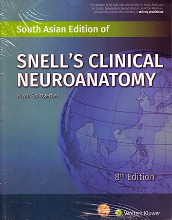 SOUTH ASIAN EDITION OF SNELL'S CLINICAL NEUROANATOMY  8TH EDITION.