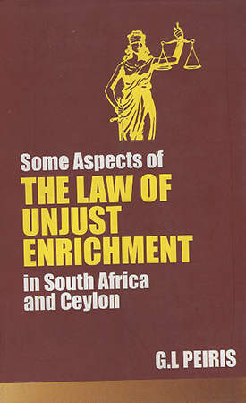 Some Aspect of The Law of unjust Enrichment in South Africa and Ceylon