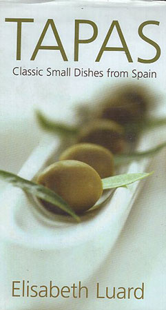 Tapas :Classic Small Dishes from Spain