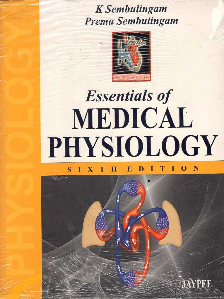ESSENTIALS OF MEDICAL PHYSIOLOGY ( 6 th EDITION )