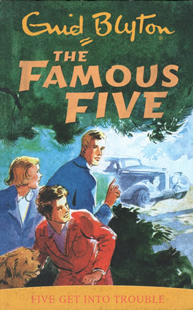 Famous Five : Five Get Into Trouble