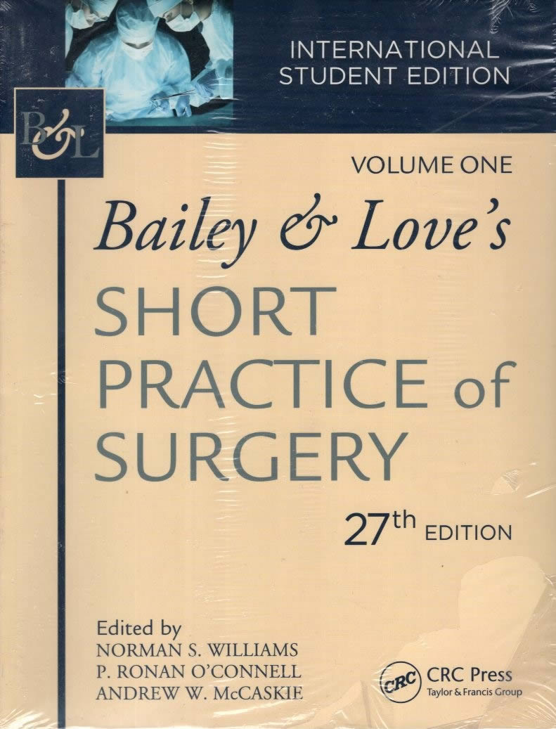 BAILEY & LOVE'S SHORT PRACTICE OF SURGERY - 27th EDITION