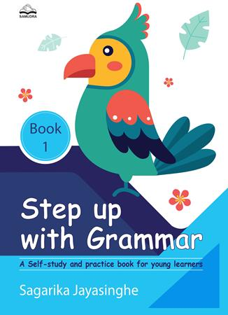 Step Up With Grammar Book 1 : A Self study and practice book for young learners