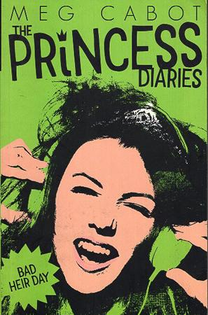 THE PRINCESS DIARIES BOOK SERIES  : BAD HEIR DAY