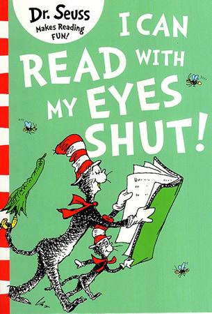 DR. SEUSS MAKES READING FUN BOOK SERIES - I CAN READ WITH MY EYES SHUT !