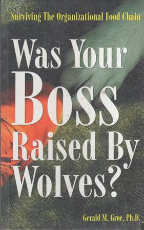 Was Your Boss Raised By Wolves
