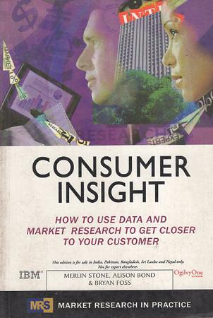 Consumer Insight : How to use Data And Market research to get closer to your customers
