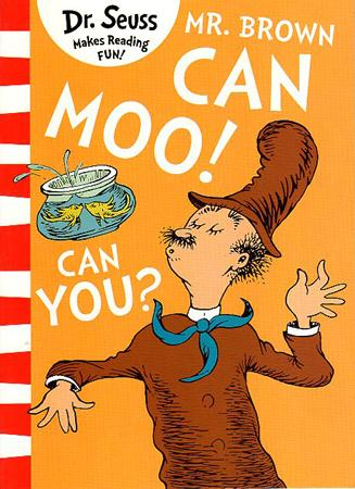 DR. SEUSS MAKES READING FUN BOOK SERIES - MR.BROWN CAN MOO ! CAN YOU ?