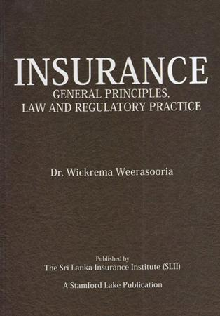 Insurance : General Principles , Law And Regulatory Practice