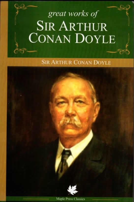 Great works of Sir Arthur Conan Doyle